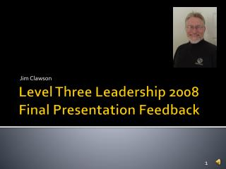 Level Three Leadership 2008 Final Presentation Feedback
