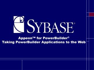 Appeon  for PowerBuilder   Taking PowerBuilder Applications to the Web