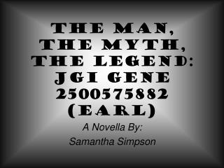 The Man, The Myth, The Legend: JGI Gene 2500575882 (Earl)