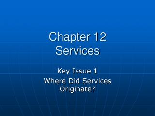 Chapter 12 Services