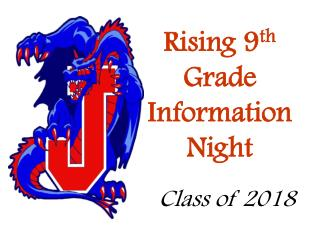 Rising 9 th  Grade Information Night