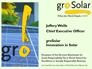 gro & groSolar are trade marks of Global Resource Options, Inc.