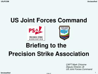 US Joint Forces Command Briefing to the      Precision Strike Association