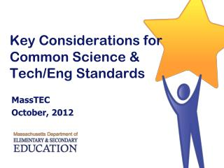 Key Considerations for Common Science  & Tech/ Eng Standards