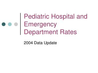 Pediatric Hospital and Emergency Department Rates