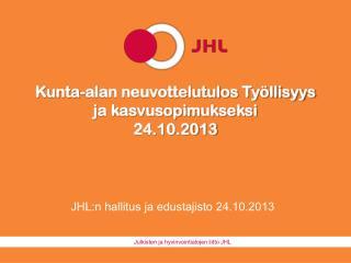 Kunta-alan neuvottelutulos Työllisyys ja kasvusopimukseksi   24.10.2013