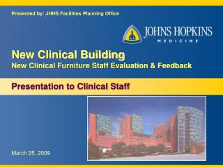 New Clinical Building New Clinical Furniture Staff Evaluation & Feedback