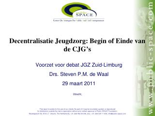 Decentralisatie Jeugdzorg: Begin of Einde van de CJG�s