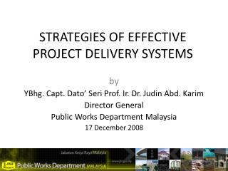 STRATEGIES OF EFFECTIVE PROJECT DELIVERY SYSTEMS