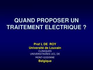 QUAND PROPOSER UN TRAITEMENT ELECTRIQUE ?