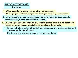 AUDIO ACTIVITY #5          Dictation