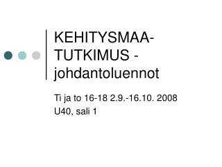 KEHITYSMAA-TUTKIMUS - johdantoluennot