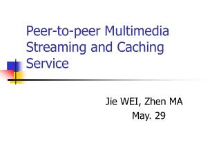 Peer-to-peer Multimedia Streaming and Caching Service