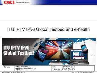 ITU IPTV IPv6 Global Testbed and e-health