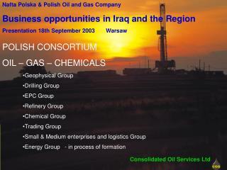 POLISH CONSORTIUM  OIL � GAS � CHEMICALS