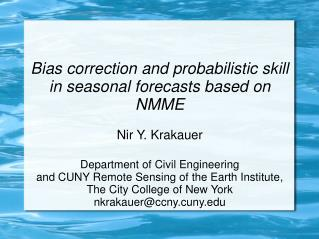 Bias correction and probabilistic skill in seasonal forecasts based on NMME Nir Y. Krakauer