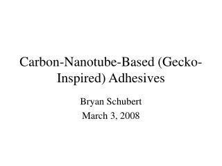Carbon-Nanotube-Based (Gecko-Inspired) Adhesives