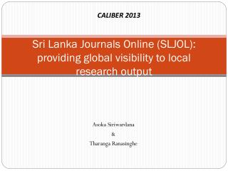 Sri Lanka Journals  Online  (SLJOL): providing global visibility to local research output