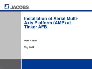 Installation of Aerial Multi-Axis Platform (AMP) at Tinker AFB