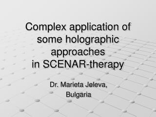 Complex application of some holographic approaches in SCENAR-therapy