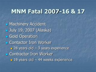 MNM Fatal 2007-16 & 17