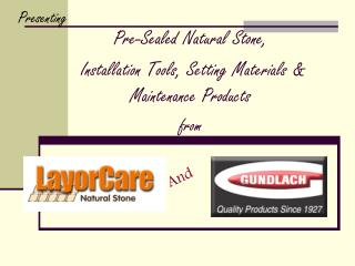 Pre-Sealed Natural Stone,  Installation Tools, Setting Materials & Maintenance Products from