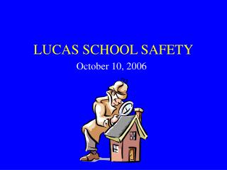 LUCAS SCHOOL SAFETY