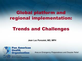 Global platform and regional implementation: Trends and Challenges