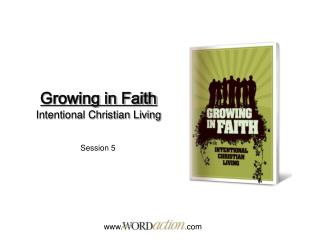 Growing in Faith Intentional Christian Living