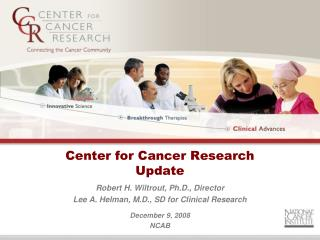 Center for Cancer Research  Update