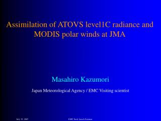 Assimilation of ATOVS level1C radiance and MODIS polar winds at JMA