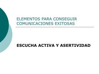 ELEMENTOS PARA CONSEGUIR COMUNICACIONES EXITOSAS