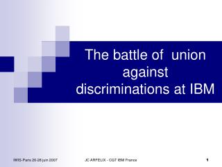 The battle of  union against discriminations at IBM