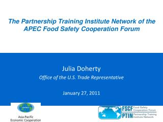 The Partnership Training Institute Network of the  APEC Food Safety Cooperation Forum