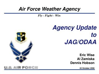 Agency Update to JAG/ODAA
