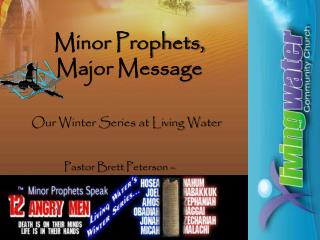 Minor Prophets, Major Message