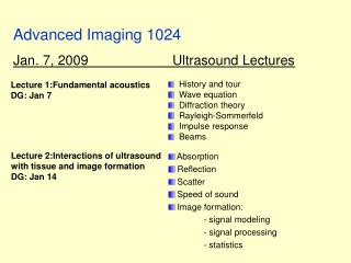 Advanced Imaging 1024 Jan. 7, 2009		     Ultrasound Lectures