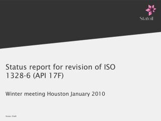 Status report for revision of ISO 1328-6 (API 17F)