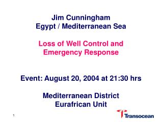 Jim Cunningham  Egypt / Mediterranean Sea   Loss of Well Control and  Emergency Response