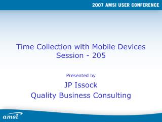 Time Collection with Mobile Devices Session - 205