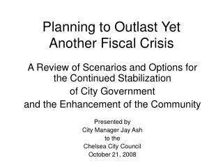 Planning to Outlast Yet Another Fiscal Crisis