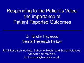 Responding to the Patient's Voice:  the importance of  Patient Reported Outcomes
