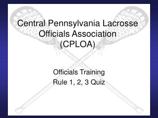 Central Pennsylvania Lacrosse Officials Association CPLOA