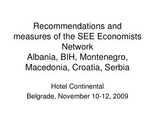 Hotel Continental Belgrade, November 10-12, 2009