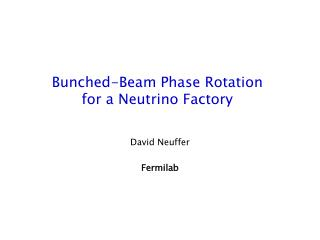 Bunched-Beam Phase Rotation for a Neutrino Factory