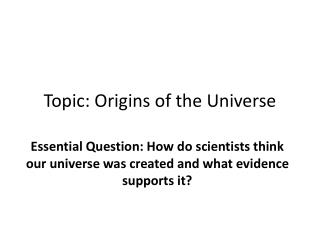 Topic: Origins of the Universe