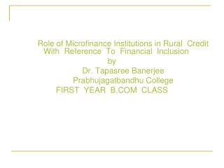 Role of Microfinance Institutions in Rural  Credit  With  Reference  To  Financial  Inclusion by