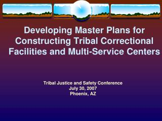 Developing Master Plans for Constructing Tribal Correctional Facilities and Multi-Service Centers