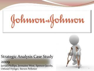 Strategic Analysis Case Study 2009 Jarryd  Phillips, Jermaine West, Spencer Jacoby,