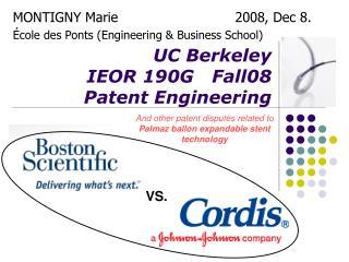 UC Berkeley IEOR 190G   Fall08  Patent Engineering